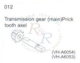 Transmission gear (main) Prick tooth axel (VH-A6054 +VH-A6053)